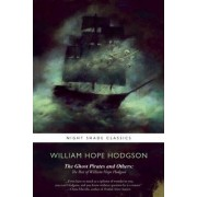 The Ghost Pirates and Others by William Hope Hodgson