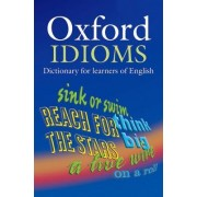 Oxford Idioms Dictionary for learners of English by Dilys Parkinson