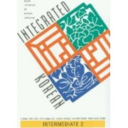 Integrated Korean: Intermediate 2: Text by Korean Language Education and Research Center (KLEAR)