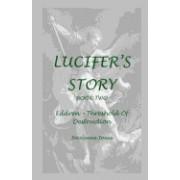 Lucifer's Story: Book 2: Eddren - Threshold of Destruction