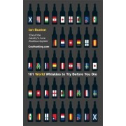 101 World Whiskies to Try Before You Die by Ian Buxton