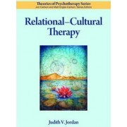 Relational-Cultural Therapy by Judith V. Jordan
