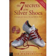 The Seven Secrets of the Silver Shoes: Principles for Success on and Off the Field