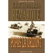 Popas la orizont - Erich Maria Remarque