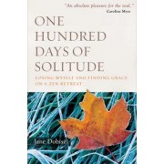 One Hundred Days of Solitude by Jane Dobisz