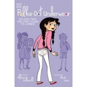 Don't Wear Polka-Dot Underwear by Allison Gutknecht
