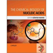 The Chemical Biology of Nucleic Acids by G