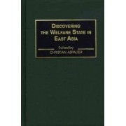 Discovering the Welfare State in East Asia by Christian Aspalter