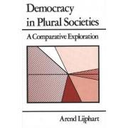 Democracy in Plural Societies by Arend Lijphart
