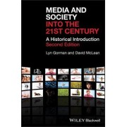 Media and Society into the 21st Century by Lyn Gorman