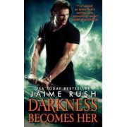 Darkness Becomes Her by Jaime Rush
