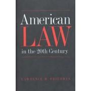 American Law in the Twentieth Century by Lawrence M. Friedman