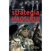 Strategia haosului - Bilantul planificarii apararii in Romania 2004-2014 - Alexandru Purcarus