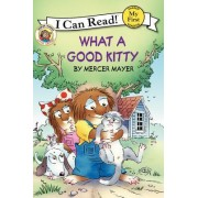 Little Critter: What a Good Kitty (I Can Read! My First Shared Reading) by Mercer Mayer
