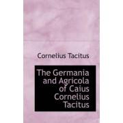 The Germania and Agricola of Caius Cornelius Tacitus by Cornelius Annales B Tacitus