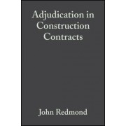 Adjudication in Construction Contracts by John Redmond