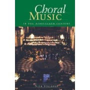 Choral Music in the Nineteenth Century by Nick Strimple