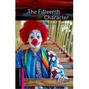 The Oxford Bookworms Library: Starterlevel: The Fifteenth Character by Rosemary Border