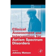 Clinical Assessment and Intervention for Autism Spectrum Disorders by Johnny L. Matson