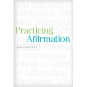 Practicing Affirmation by Sam Crabtree