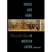 House and Home in Modern Japan by Jordan Sand