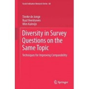 Diversity in Survey Questions on the Same Topic by Tineke de Jonge