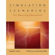 Simulation Scenarios for Nursing Education by Tammy Hale