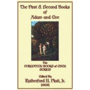 The First and Second Books of Adam and Eve by Rutherford H. Platt