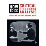 How to Do Critical Discourse Analysis by David Machin