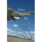 When Elephants Fly by Carol Batrus