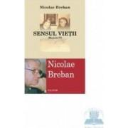 Sensul vietii memorii IV - Nicolae Breban