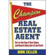 Champion Real Estate Agent by Dirk Zeller
