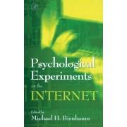 Psychological Experiments on the Internet by Michael H. Birnbaum