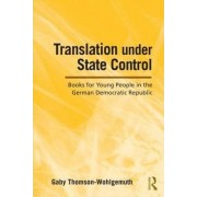 Translation Under State Control by Gaby Thomson-Wohlgemuth