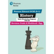 REVISE Edexcel GCSE (9-1) History Early Elizabethan England Revision Guide and Workbook by Brian Dowse
