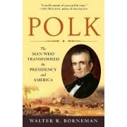 Polk by Walter R Borneman