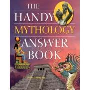 The Handy Mythology Answer Book by David A. Leeming