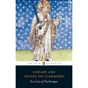 Two Lives of Charlemagne: The Life of Charlemagne; Charlemagne by Einhard