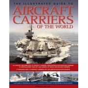 The Illustrated Guide to Aircraft Carriers of the World by Bernard Ireland
