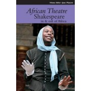 African Theatre 12: Shakespeare in and out of Africa by Martin Banham