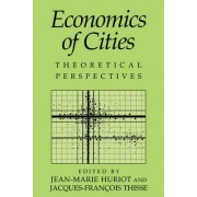 Economics of Cities by Jean-Marie Huriot