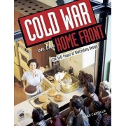 Cold War on the Home Front by Greg Castillo