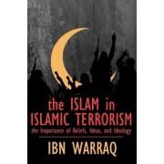 The Islam in Islamic Terrorism by Ibn Warraq