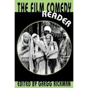 The Film Comedy Reader by Gregg Rickman