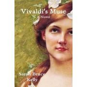 Vivaldi's Muse by Sarah Bruce Kelly