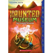 The Cursed Scarab: A Hauntings Novel (the Haunted Museum #4) by Suzanne Weyn