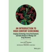 An Introduction to High Content Screening by Steven A. Haney