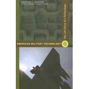 American Military Technology by Barton C. Hacker