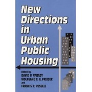 New Directions in Urban Public Housing by David P. Varady