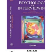 Handbook of the Psychology of Interviewing by Amina A. Memon